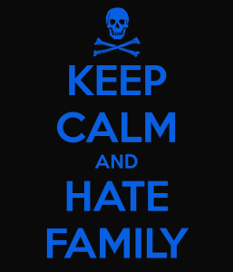 keep-calm-and-hate-family