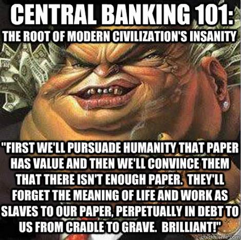 central_banking_101_scam_meme_fiat_interest_ponzi_bankster
